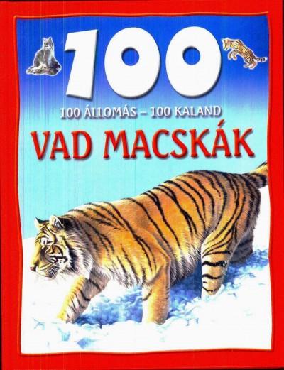 Camilla De La Bedoyere - 100 állomás - 100 kaland - Vad macskák
