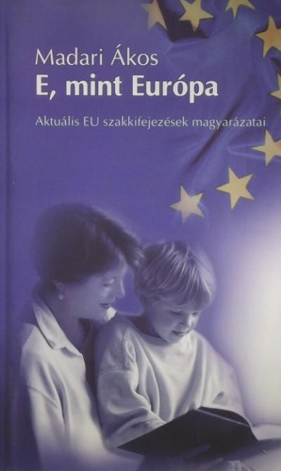 Madari Ákos - E, mint Európa