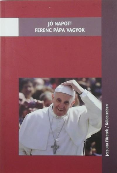 - Jó napot! Ferenc pápa vagyok