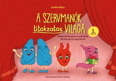 Szabó Edina - A Szervmanók titokzatos világa 1. kötet
