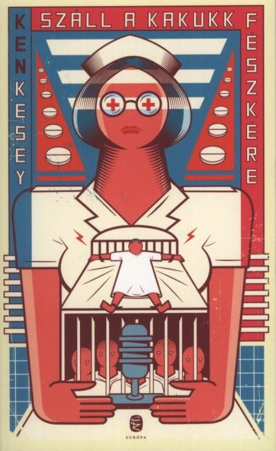Ken Kesey - Száll a kakukk fészkére