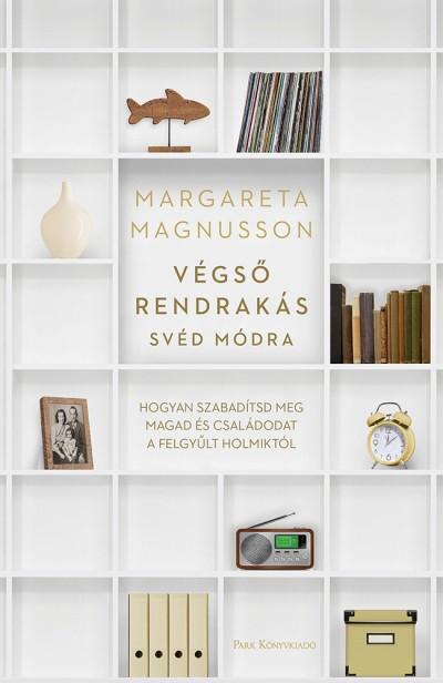 Margareta Magnusson - Végső rendrakás svéd módra