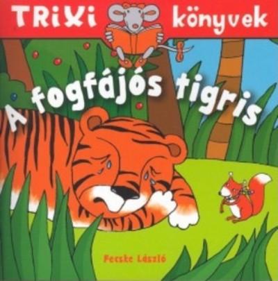 Fecske László - A fogfájós tigris