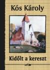 K�s K�roly - Kid�lt a kereszt