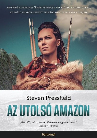 Steven Pressfield - Az utolsó amazon
