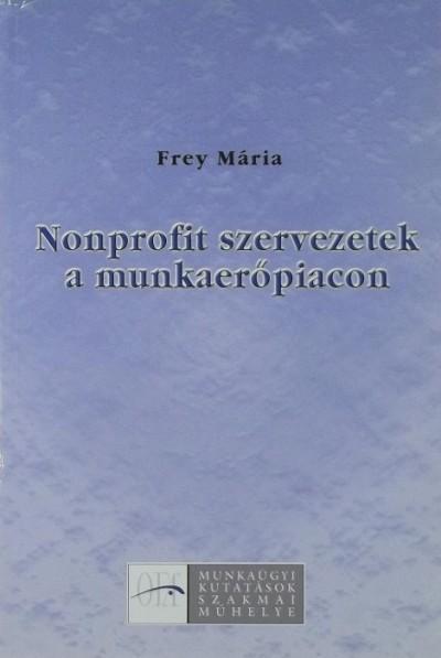 Frey Mária - Nonprofit szervezetek a munkaerőpiacon