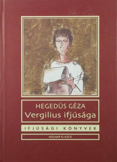 Hegedüs Géza - Vergilius ifjusága