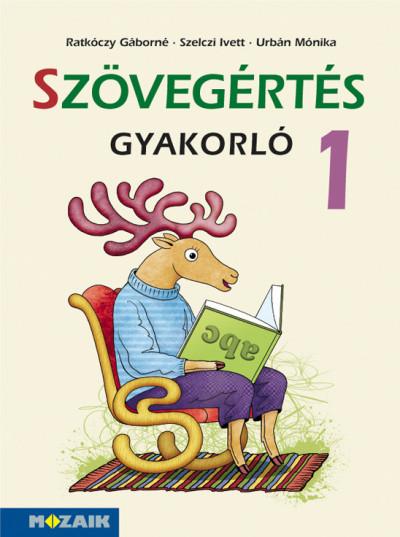 Ratkóczy Gáborné - Szelczi Ivett - Urbán Mónika - Szövegértés gyakorló 1.