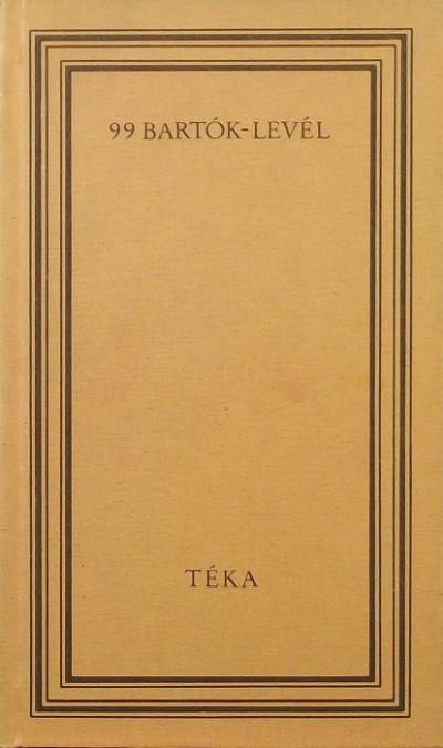 Bartók Béla - 99 Bartók-levél