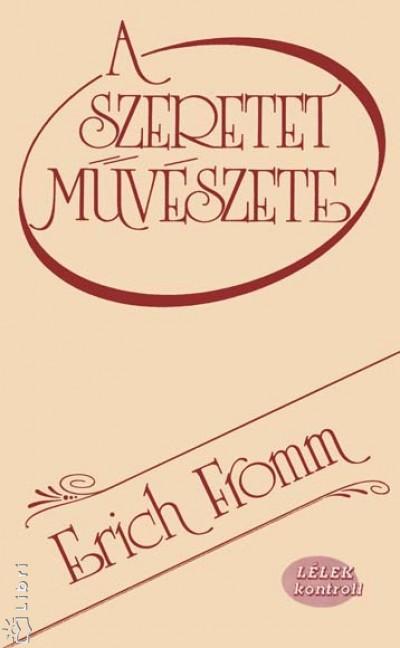 Erich Fromm - A szeretet művészete