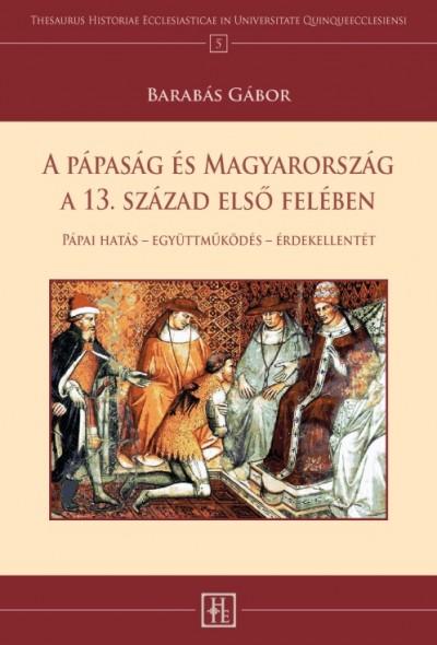 Barabás Gábor - A pápaság és Magyarország a 13. század első felében