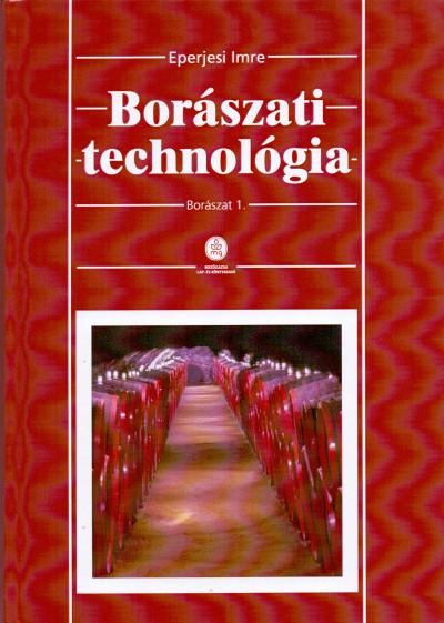 Eperjesi Imre - Borászati technológia - Borászat 1.