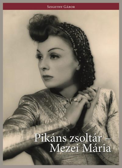Szigethy Gábor - Pikáns zsoltár - Mezei Mária