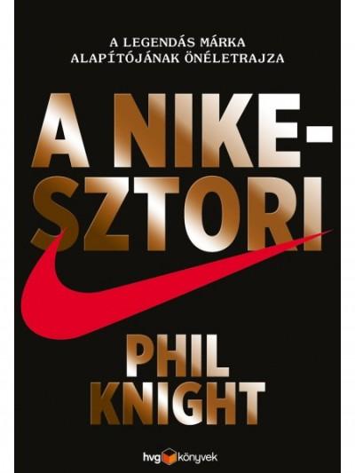 Phil Knight - A Nike-sztori - Keménytáblás
