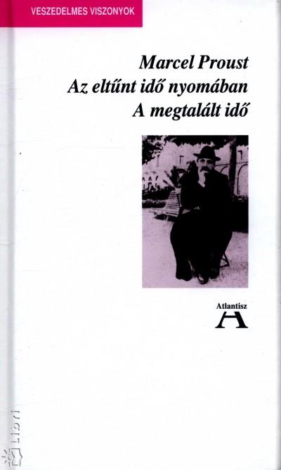 Marcel Proust - Az eltűnt idő nyomában VII. - A megtalált idő
