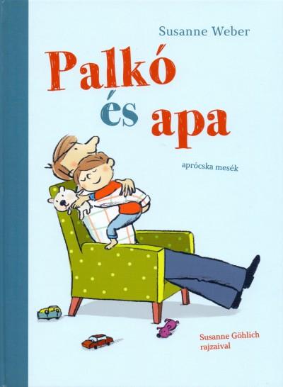 Susanne Weber - Palkó és apa
