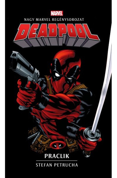 Stefan Petrucha - Deadpool: Praclik