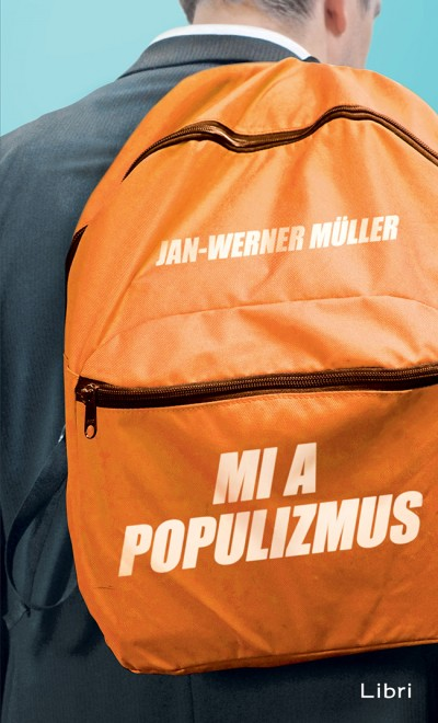 Jan-Werner Müller - Mi a populizmus