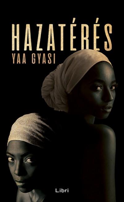 Yaa Gyasi - Hazatérés