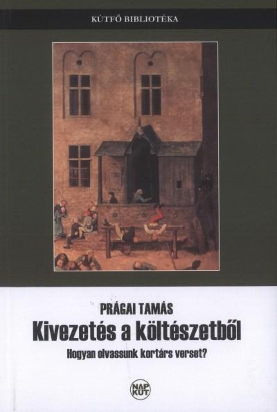 Prágai Tamás - Kivezetés a költészetből