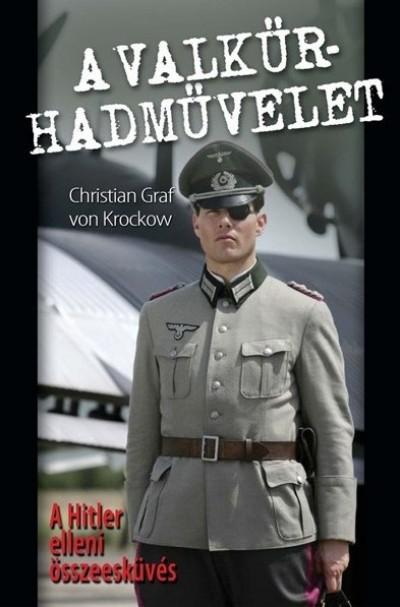 Christian Graf Von Krockow - A Valkűr-hadművelet