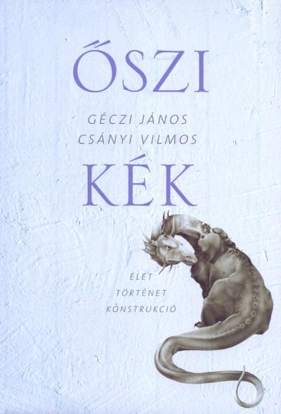 Csányi Vilmos - Géczi János - Őszi kék