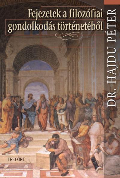 Hajdu Péter - Fejezetek a filozófiai gondolkodás történetéből