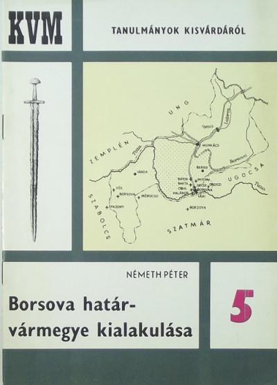 Németh Péter - Borsova határvármegye kialakuása
