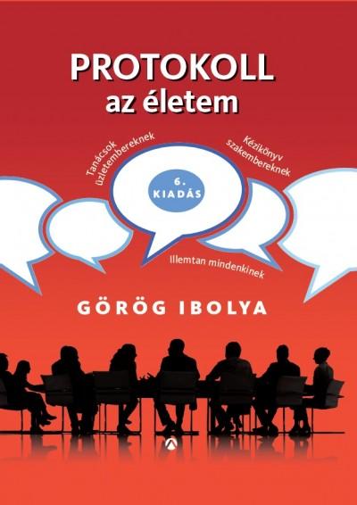 Görög Ibolya - Protokoll az életem