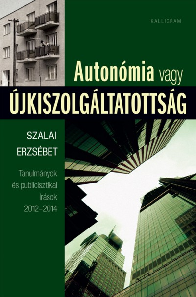 Szalai Erzsébet - Autonómia vagy újkiszolgáltatottság