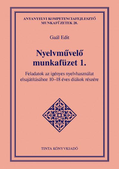 Gaál Edit - Nyelvművelő munkafüzet 1.