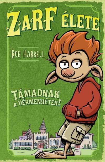 Rob Harrell - Zarf élete