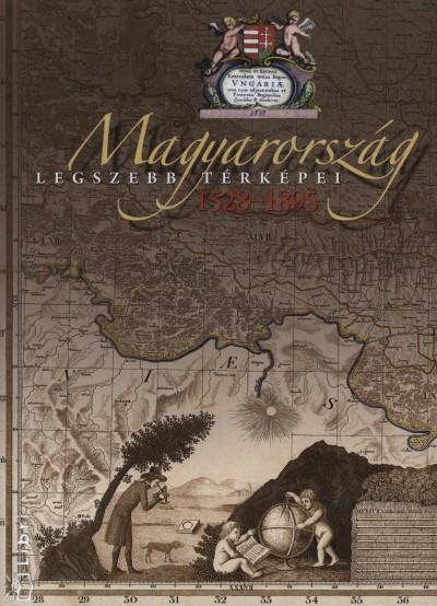 Plihál Katalin - Magyarország legszebb térképei 1528-1900