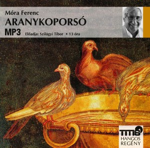 M�ra Ferenc - Szil�gyi Tibor - Aranykopors� - Hangosk�nyv