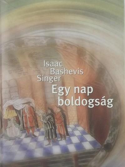 Isaac Bashevish Singer - Egy nap boldogság