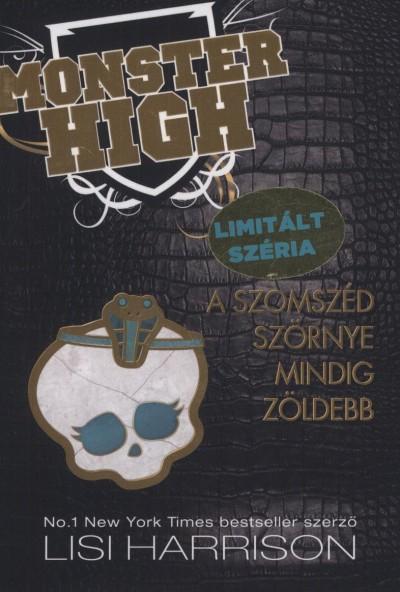 Lisi Harrison - Monster High 2. - A szomszéd szörnye mindig zöldebb