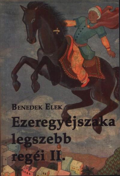 BENEDEK ELEK - EZEREGY ÉJSZAKA LEGSZEBB REGÉI II.