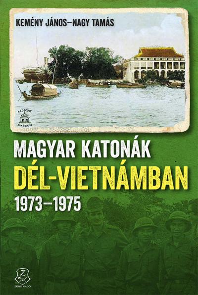 Kemény János - Nagy Tamás - Magyar katonák Dél-Vietnámban