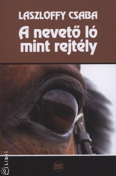 Lászlóffy Csaba - A nevető ló mint rejtély