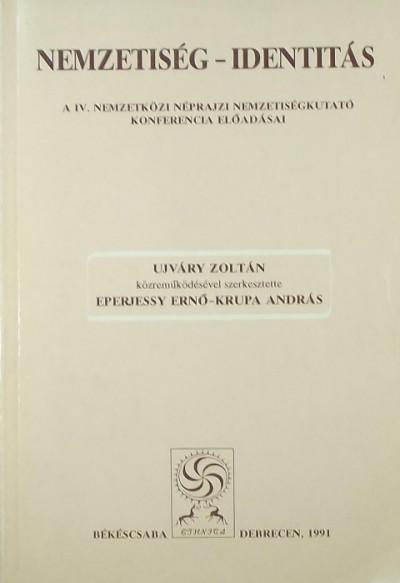 Ujváry Zoltán  (Szerk.) - Nemzetiség - Identitás