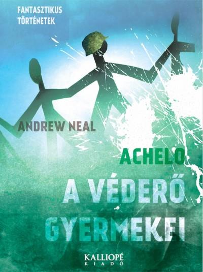 Andrew Neal - A Véderő Gyermekei