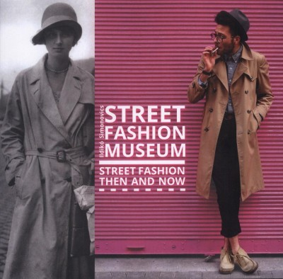 Simonovics Ildikó - Street Fashion Museum - Street Fashion Then and Now