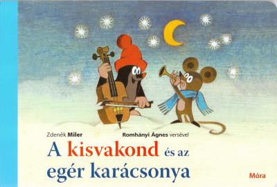 Zdenek Miler - Jiri Zacek - A kisvakond és az egér karácsonya
