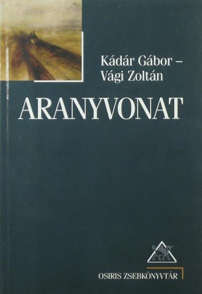 Kádár Gábor - Vági Zoltán - Aranyvonat