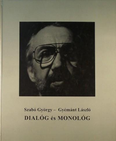Gyémánt László - Szabó György - Dialóg és monológ