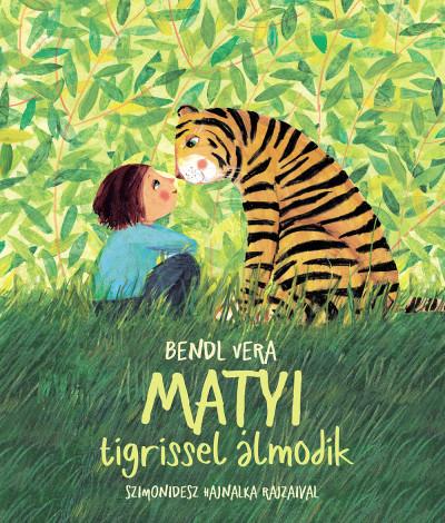 Bendl Vera - Matyi tigrissel álmodik