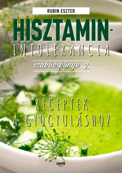 hisztamin intolerancia diétája)