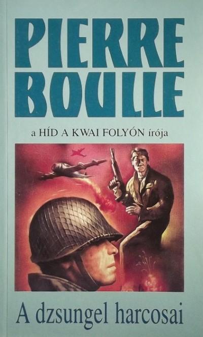 Pierre Boulle - A dzsungel harcosai