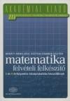 B�n�ti Anna - Kail Eszter - V�ndor Eszter - Matematika felv�teli felk�sz�t�