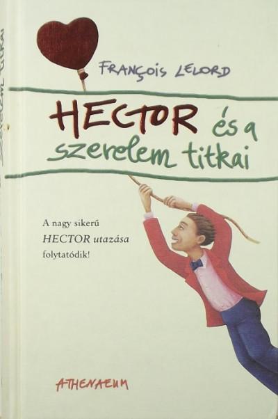 Francois Lelord - Hector és a szerelem titkai